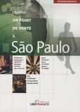Dominique Mauppin - Ouvrir un point de vente à Sao Paulo.