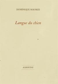 Dominique Maurizi - Langue du chien.