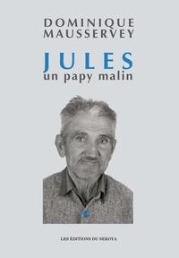 Dominique Mausservey - Jules, un papy malin.