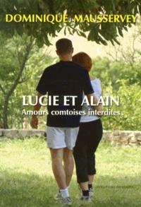 Dominique Mausservey - Lucie et Alain - Amours comtoises interdites.