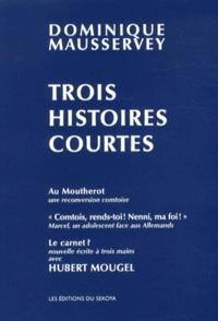 Dominique Mausservey et Hubert Mougel - Trois histoires courtes.