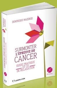 Deedr.fr Surmonter l'épreuve du cancer - Guide pratique et CD de relaxation Image
