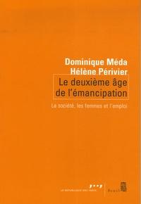 Dominique Méda et Hélène Périvier - Le deuxième âge de l'émancipation - La société, les femmes et l'emploi.