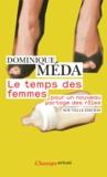 Dominique Méda - Le temps des femmes - Pour un nouveau partage des rôles.