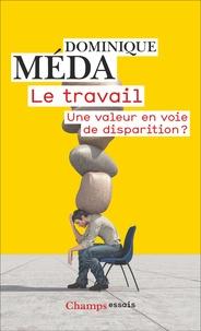 Dominique Méda - Le Travail - Une valeur en voie de disparition?.