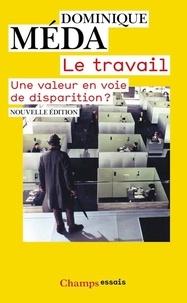 Dominique Méda - Le travail - Une valeur en voie de disparition ?.
