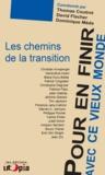 Dominique Méda - Pour en finir avec ce vieux monde - Les chemins de la transition.