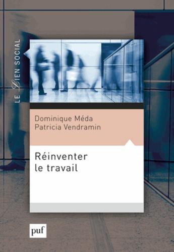 Réinventer le travail - Dominique Méda,Patricia Vendramin