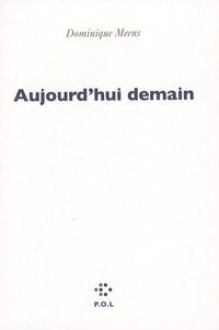 Dominique Meens - Aujourd'hui demain - Tentatives disparatistes.