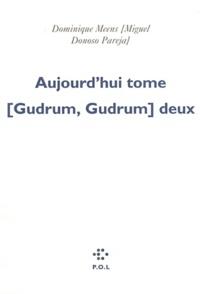 Dominique Meens - Aujourd'hui tome (Gudrum, Gudrum) deux - Réussites disparatistes.