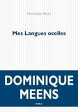 Dominique Meens - Mes langues ocelles - Du signifiant dans la nature Tome 1.
