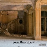 Dominique Meeùs et Eric Craps - Grand Desert Hotel.