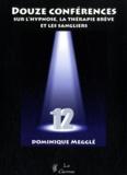 Dominique Megglé - Douze conférences sur l'hypnose, la thérapie brève et les sangliers.