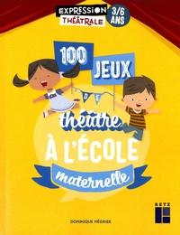 Dominique Mégrier - 100 jeux de théâtre à l'école maternelle.
