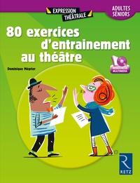 Dominique Mégrier - 80 exercices d'entrainement au théâtre - Adultes/Séniors. 1 DVD