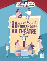 Dominique Mégrier - 80 exercices d'entraînement au théâtre. 1 DVD