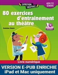 Dominique Mégrier - 80 exercices d'entrainement au théâtre - Adultes/Séniors.