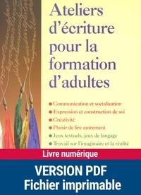Dominique Mégrier et Alain Héril - Ateliers d'écriture pour la formation d'adultes.