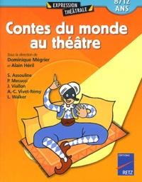 Dominique Mégrier et Alain Héril - Contes du monde au théâtre - 8/12 ans.