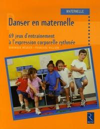 Danser en maternelle- 69 jeux d'entraînement à l'expression corporelle rythmée - Dominique Mégrier |