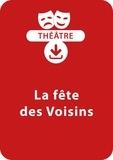 Dominique Mégrier et Sabine Assouline - THEATRALE  : La fête des voisins (5 - 8 ans) - Un lot de 3 pièces de théâtre à télécharger.