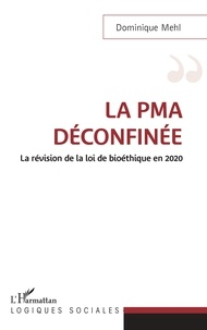 Dominique Mehl - La PMA déconfinée - La révision de la loi de bioéthique en 2020.