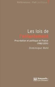 Dominique Mehl - Les lois de l'enfantement - Procréation et politique en France (1982-2011).