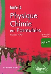 Dominique Meier - Toute la physique-chimie en formulaire MP-MP*.