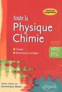 Dominique Meier - Toute la physique Chimie MPSI PTSI.