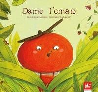 Dominique Memmi et Bérengère Delaporte - Dame tomate.