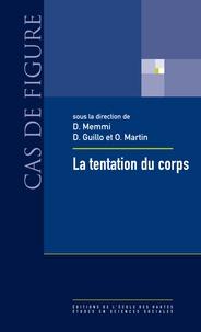 Dominique Memmi - La tentation du corps - Corporéité et sciences sociales.