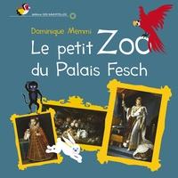 Dominique Memmi - Le petit zoo du palais fesch.