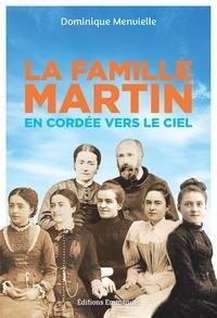 Dominique Menvielle - La famille Martin - En cordée vers le Ciel.