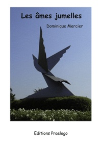 Dominique Mercier - Les âmes jumelles.