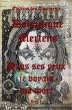 Dominique Mertens - Dans ses yeux je voyais ma mort - Tome I.
