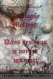Dominique Mertens - Dans ses yeux je voyais ma mort - Tome II.