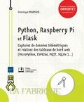 Dominique Meurisse - Python, Raspberry Pi et Flask - Capturez des données télémétriques et réalisez des tableaux de bord web (MicroPython, ESP8266, MQTT, SQLite 3...).