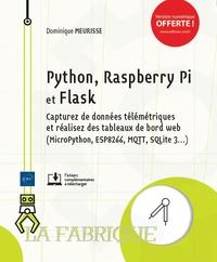 Python, Raspberry Pi et Flask- Capturez des données télémétriques et réalisez des tableaux de bord web (MicroPython, ESP8266, MQTT, SQLite 3...) - Dominique Meurisse |