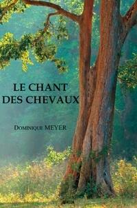 Dominique Meyer - Le chant des chevaux.