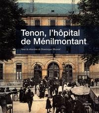 Dominique Meyniel et Jean-Jacques Cocheton - Tenon, l'hôpital de Ménilmontant.