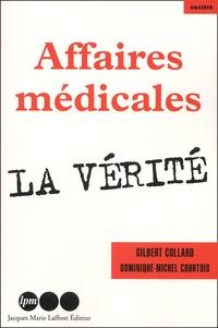 Dominique-Michel Courtois et Gilbert Collard - Affaires médicales : La vérité.