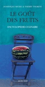 Dominique Michel et Thierry Thorens - Le goût des fruits.