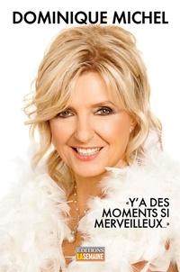 Dominique Michel - Y'a des moments si merveilleux.