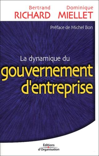 Dominique Miellet et Bertrand Richard - La dynamique du gouvernement d'entreprise.