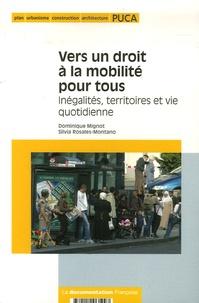 Dominique Mignot et Silvia Rosales-Montano - Vers un droit à la mobilité pour tous - Inégalités, territoires et vie quotidienne.