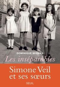 Télécharger le livre en allemand Les inséparables  - Simone Veil et ses soeurs 9782021400571 par Dominique Missika