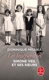Dominique Missika - Les inséparables - Simone Veil et ses soeurs.
