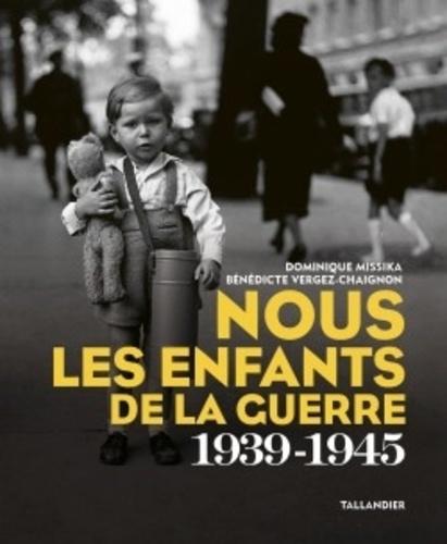 Nous les enfants de la guerre (1939-1945)