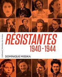 Dominique Missika - Résistantes - 1940-1944.