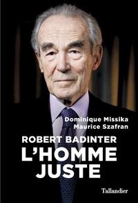 Dominique Missika et Maurice Szafran - Robert Badinter - L'homme juste.